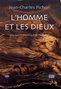Jean-Charles Pichon - L'homme et les dieux - Histoire thématique de l'humanité.