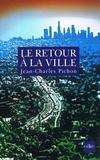 Jean-Charles Pichon - Le retour à la ville - Une fable de l'avenir.