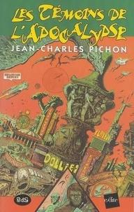 Jean-Charles Pichon et Philippe Marlin - Les Témoins de l'Apocalypse.