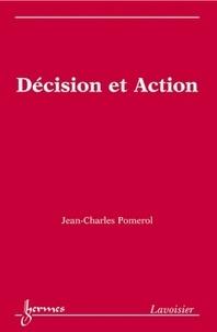 Jean-Charles Pomerol - Décision et action.