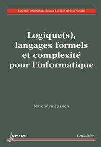 Jean-Charles Pomerol - Logique(s), langages formels et complexité pour l'informatique (Collection informatique).
