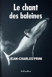 Jean-Charles Prini - Le chant des baleines.