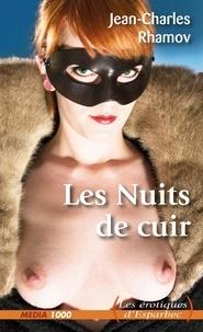 Jean-Charles Rhamov - Les nuits de cuir.