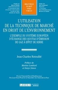 Lutilisation de la technique de marché en droit de lenvironnement - Lexemple du système européen déchange des quotas démission de gaz à effet de serre.pdf