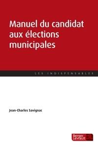 Jean-Charles Savignac - Manuel du candidat aux élections municipales.
