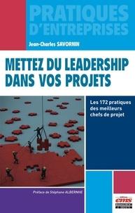 Mettez du leadership dans vos projets - Les 172 pratiques des meilleurs chefs de projet.pdf