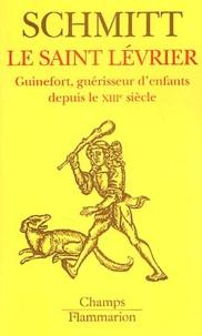 Le Saint Lévrier - Guinefort, guérisseur denfants depuis le XIIIe siècle.pdf