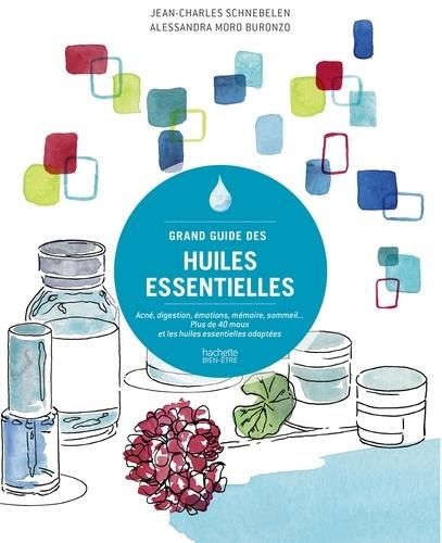 Grand guide des huiles essentielles. Acné, digestion, émotions, mémoire, sommeil...Plus de 40 maux et les huiles essentielles adaptées
