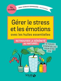 Je gère stress et émotions avec les huiles essentielles.pdf
