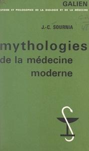 Jean-Charles Sournia et Georges Canguilhem - Mythologies de la médecine moderne - Essai sur le corps et la raison.