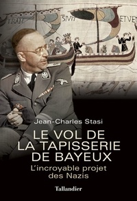 Feriasdhiver.fr Le vol de la tapisserie de Bayeux - L'incroyable projet des Nazis Image