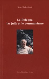 Jean-Charles Szurek - La Pologne, les Juifs et le communisme.