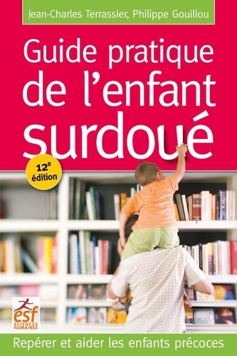 Guide pratique de l'enfant surdoué. Repérer et aider les enfants précoces 12e édition