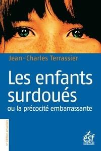 Jean-Charles Terrassier - Les enfants surdoués ou la précocité embarassante.