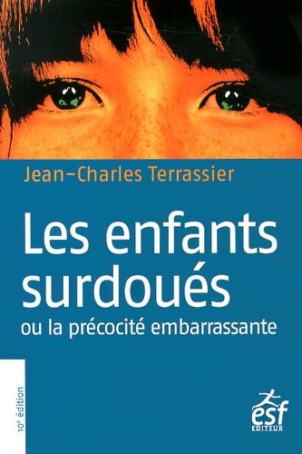 Jean-Charles Terrassier - Les enfants surdoués ou la précocité embarrassante.