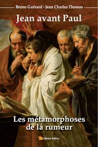 Jean-Charles Thomas et Bruno Guérard - Jean avant Paul - Les métamorphoses de la rumeur.