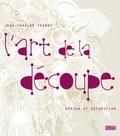 Jean-Charles Trebbi - L'art de la découpe - Design et décoration.