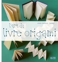 Jean-Charles Trebbi - L'art du livre origami.