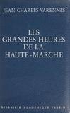Jean-Charles Varennes - Les Grandes heures de la Haute-Marche.