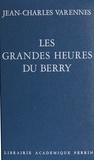 Jean-Charles Varennes - Les Grandes heures du Berry.