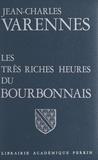 Jean-Charles Varennes et Jacques de Bourbon Busset - Les très riches heures du Bourbonnais.