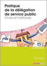 Pratique de la délégation de service public - Choix et méthode.pdf
