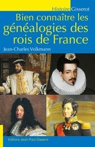 Jean-Charles Volkmann - Bien connaître les généalogies des rois de France.