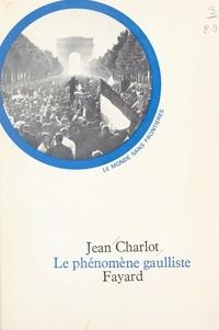 Jean Charlot et François Furet - Le phénomène gaulliste.