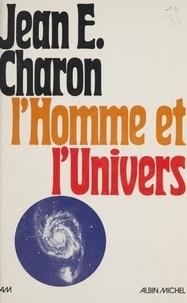Jean Charon - L'Homme et l'univers.