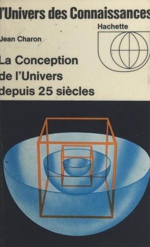La conception de l'univers depuis 25 siècles