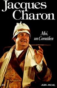 Jean Charon - Moi, un comédien.