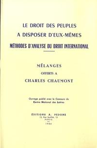Jean Charpentier et Monique Chemillier-Gendreau - Mélanges offerts à Charles Chaumont - Méthode d'analyse du droit international.