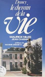 Jean Chatain et Maurice Nilès - Drancy - Le chemin de la vie.