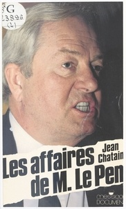 Jean Chatain - Les Affaires de M. Le Pen.