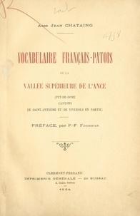 Jean Chataing et Pierre-François Fournier - Vocabulaire français-patois de la vallée supérieure de l'Ance - Puy-de-Dôme, cantons de Saint-Anthème et de Viverols en partie.
