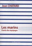 Jean Chatard - Les marins - Chants des équipages.