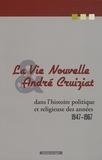 Jean Chaudouet et R Labourie - La vie nouvelle André Cruiziat - Dans l'histoire politique et religieuse des années 1947-1967.
