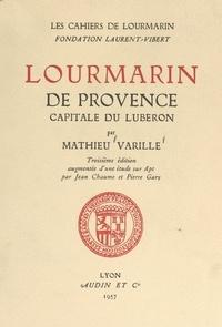 Jean Chaume et Pierre Gary - Lourmarin de Provence, capitale du Luberon - Suivi d'une étude sur Apt.
