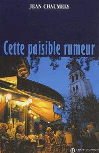 Jean Chaumely - Cette paisible rumeur.