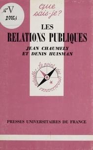 Jean Chaumely et Denis Huisman - Les relations publiques.