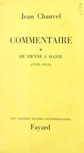 Jean Chauvel - Commentaire (1) - De Vienne à Alger, 1938-1944.