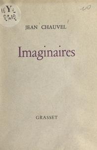 Jean Chauvel - Imaginaires.