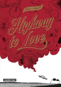 Jean Chauvelot et Zoé Thouron - Highway to love.