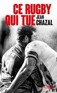 Libérer un téléchargement de manuel Ce rugby qui tue (French Edition) MOBI CHM RTF