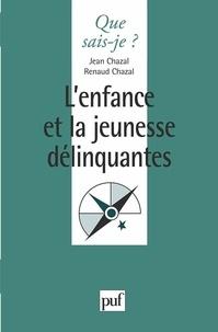 Jean Chazal - L'enfance et la jeunesse délinquantes.