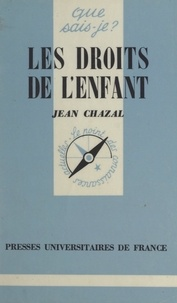 Jean Chazal et Paul Angoulvent - Les droits de l'enfant.