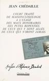 Jean Chédaille et Alphonse Boudard - Court traité de maisonclosologie à l'usage des macs honoraires, des putes repenties, de ceux qui y sont allés, de ceux qui n'iront jamais.