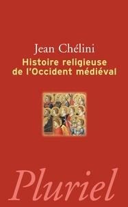 Jean Chélini - Histoire religieuse de l'Occident médiéval.
