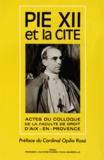 Jean Chélini et Joël-Benoît d' Onorio - Pie XII et la Cité - La pensée et l'action politiques de Pie XII.