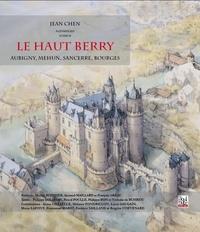 Jean Chen - Le Haut Berry - Aubigny, Mehun, Sancerre, Bourges.